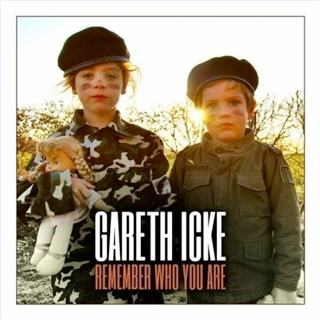 Gareth Icke - Remember Who You Are